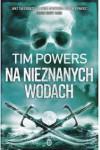Na nieznanych wodach - Powers Tim