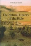 The Natural History of the Bible: An Environmental Exploration of the Hebrew Scriptures - Daniel Hillel
