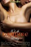It's A Vampire Thing - Dakota Cassidy