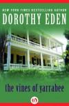 The Vines of Yarrabee - Dorothy Eden