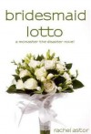 Bridesmaid Lotto - Rachel Astor