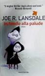 In fondo alla palude - Joe R. Lansdale