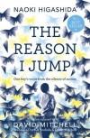 The Reason I Jump: One Boy's Voice from the Silence of Autism - Naoki Higashida, Keiko Yoshida, David Mitchell