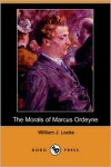 The Morals of Marcus Ordeyne (Dodo Press) - William J. Locke