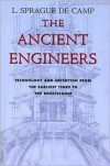 The Ancient Engineers - L. Sprague de Camp