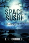 Space Sushi - L.R. Currell