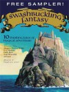 Swashbuckling Fantasy: 10 Thrilling Tales of Magical Adventure - Margaret Peterson Haddix, D.J. MacHale, Alan Snow, Jane Johnson