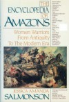The Encyclopedia of Amazons: Women Warriors from Antiquity to the Modern Era - Jessica Amanda Salmonson