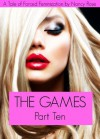 The Games (Part Ten) - A Tale of Forced Feminization (The Manhood Games Series) - Nancy  Rose