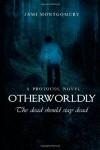 Otherworldly (Protocol, #1) - Jami Montgomery