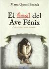 Final del ave fenix, el - Marta Querol Benech