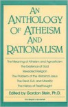 An Anthology of Atheism and Rationalism - Gordon Stein