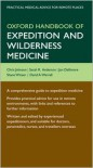 Oxford Handbook of Expedition and Wilderness Medicine - Chris Johnson,  Sarah Anderson,  Jon Dallimore