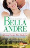 Kissing Under the Mistletoe - Bella Andre