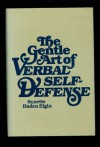 The Gentle Art of Verbal Self Defense - Suzette Haden Elgin