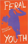 Feral Youth - Polly Courtney