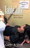 Table Talk: Memoirs of a Bikini Waxer - Caren A. Stein