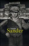 August Sander, 1876-1964 - August Sander, August Sander, Susanne Lange-Greve, Manfred Heiting