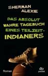 Das absolut wahre Tagebuch eines Teilzeit-Indianers - Sherman Alexie