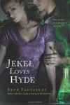 Jekel Loves Hyde - Beth Fantaskey