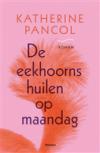 De eekhoorns huilen op maandag - Katherine Pancol, Anneke van der Straaten, Marc Vingerhoedt