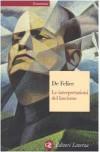 Le interpretazioni del fascismo - Renzo De Felice