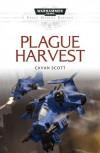 Plague Harvest - Cavan Scott