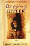 Defying Hitler - Oliver Pretzel, Sebastian Haffner