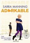 Adorkable: Zwei, die sich hassen ... und lieben - Sarra Manning