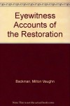 Eyewitness Accounts of the Restoration - Milton Vaughn Backman