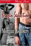 Brazen Seduction - Morgan Ashbury