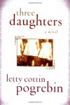 Three Daughters - Letty Cottin Pogrebin