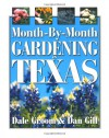 Month- By- Month Gardening in Texas - Dale Groom, Dan Gill