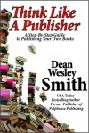 Think Like a Publisher - Dean Wesley Smith