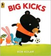 Big Kicks - Bob Kolar