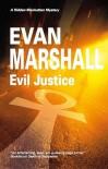 Evil Justice - Evan Marshall