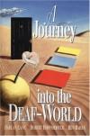 A Journey Into the Deaf-World - Harlan Lane, Ben Bahan, Robert Hoffmeister