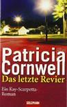 Das Letzte Revier (Kay Scarpetta, #11) - Anette Grube, Patricia Cornwell