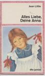 Alles Liebe, Deine Anna - Jean Little, Karl Hepfer, Arnhild Johne