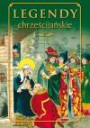Legendy chrześcijańskie - praca zbiorowa