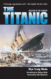 The Titanic: Disaster of a Century - Wyn Craig Wade, Barbara Wade, John Chatterton