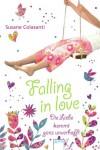 Falling in love: Die Liebe kommt ganz unverhofft - Susane Colasanti