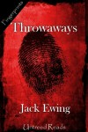 Throwaways - Jack Ewing