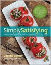Simply Satisfying: Over 200 Vegetarian Recipes You'll Want to Make Again and Again - Jeanne Lemlin