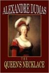 The Queen's Necklace - Alexandre Dumas