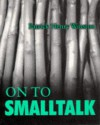 On to SmallTalk - Patrick Henry Winston