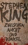 Zwischen Nacht und Dunkel: Novellen - Stephen King