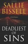 Deadliest of Sins: A Novel of Suspense - Sallie Bissell