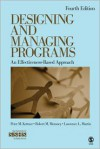 Designing and Managing Programs: An Effectiveness-Based Approach (SAGE Sourcebooks for the Human Services) - Peter M. Kettner, Lawrence L. Martin, Robert M. Moroney