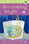 Decorating to Go - Adrienne Nappi, Robin Bernard